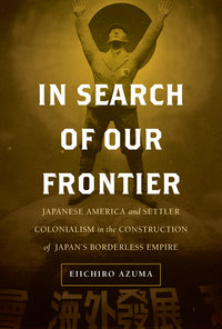 In Search of Our Frontier by Eiichiro Azuma