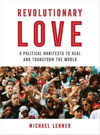 Revolutionary Love by Michael Lerner