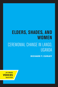Elders, Shades, and Women by Richard T. Curley
