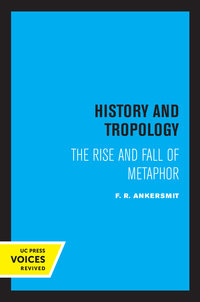 History and Tropology by F. R. Ankersmit
