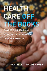 Health Care Off the Books by Danielle T. Raudenbush