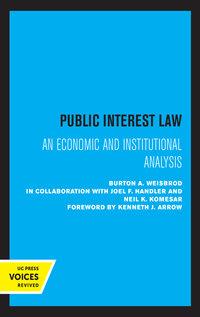 Public Interest Law by Burton A. Weisbrod, Joel F. Handler, Neil K. Komesar