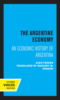 The Argentine Economy by Aldo Ferrer