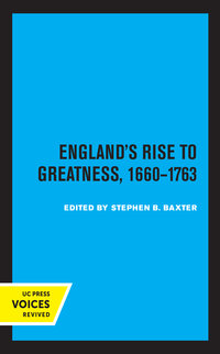 England's Rise to Greatness, 1660-1763 by Stephen Baxter
