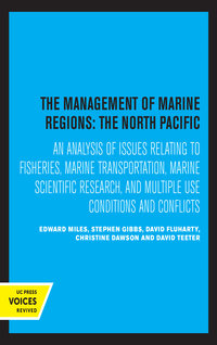 The Management of Marine Regions: The North Pacific by Edward Miles, Stephen Gibbs, David Fluharty, Christine Dawson