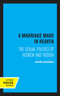 A Marriage Made in Heaven by Naomi Seidman