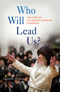 Who Will Lead Us? by Samuel C. Heilman