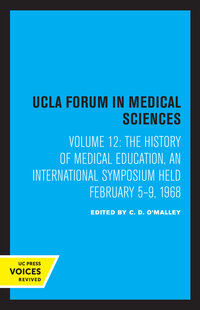 The History of Medical Education by C. D. O'Malley