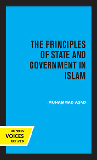 The Principles of State and Government in Islam by Muhammad Asad