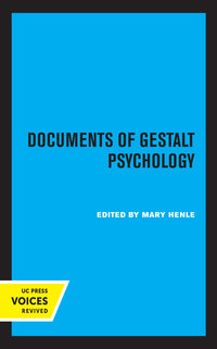 Documents of Gestalt Psychology by Mary Henle