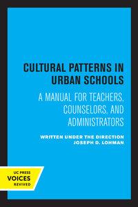 Cultural Patterns in Urban Schools by Joseph D. Lohman