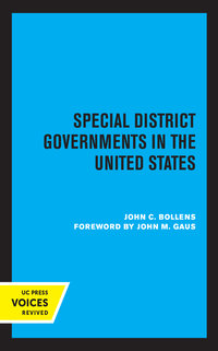 Special District Governments in the United States by John C. Bollens