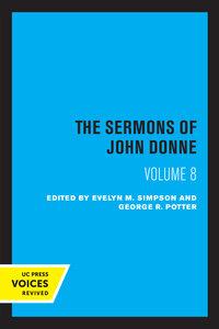 The Sermons of John Donne, Volume VIII by John Donne, Evelyn M. Simpson, George R. Potter