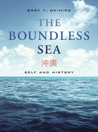 The Boundless Sea by Gary Y. Okihiro