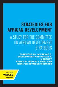 Strategies for African Development by Robert J. Berg, Jennifer Seymour Whitaker