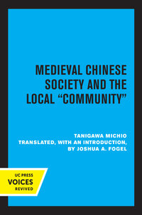 Medieval Chinese Society and the Local Community by Tanigawa Michio