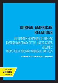 Korean-American Relations Documents Pertaining to the Far Eastern Diplomacy of the United States by Spencer J. Palmer