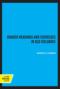 Graded Readings and Exercises in Old Icelandic by Kenneth Chapman