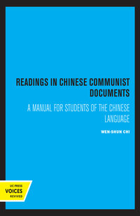 Readings in Chinese Communist Documents by Wen-Shun Chi