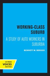 Working-Class Suburb by Bennett M. Berger