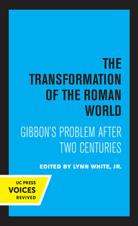 The Transformation of the Roman World by Lynn White
