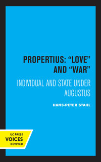 Propertius: Love and War by Hans-Peter Stahl