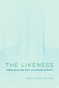 The Likeness by Gretchen Bakke