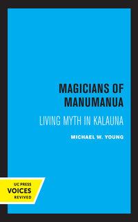 Magicians of Manumanua by Michael W. Young