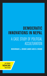 Democratic Innovations in Nepal by Bhuwan L. Joshi, Leo E. Rose