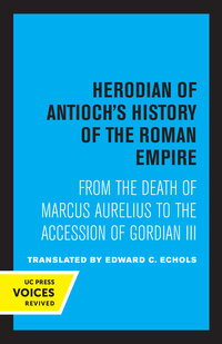 Herodian of Antioch's History of the Roman Empire by Herodian of Antioch