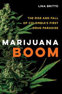 Marijuana Boom by Lina Britto