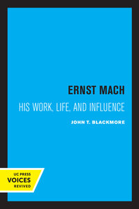 Ernst Mach by John T. Blackmore