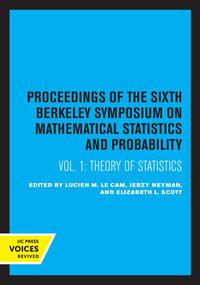 Proceedings of the Sixth Berkeley Symposium on Mathematical Statistics and Probability, Volume I