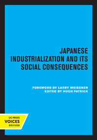 Japanese Industrialization and Its Social Consequences by Hugh Patrick