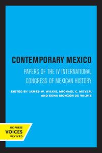Contemporary Mexico by James W. Wilkie, Michael C. Meyer, Monzon de Wilkie Edna