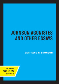 Johnson Agonistes and Other Essays by Bertrand H. Bronson