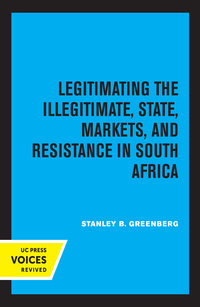 Legitimating the Illegitimate by Stanley B. Greenberg