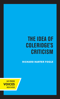 The Idea of Coleridge's Criticism by Richard Harter Fogle
