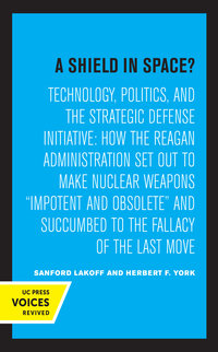 A Shield in Space? by Sanford Lakoff, Herbert F. York