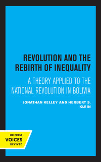 Revolution and the Rebirth of Inequality by Johathan Kelley, Herbert S. Klein