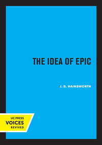 The Idea of Epic by J. B. Hainsworth