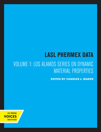 LASL Phermex Data, Vol. I by Charles L. Mader, Timothy R. Neal, Richard D. Dick