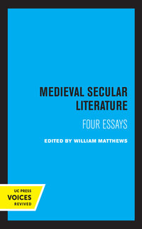 Medieval Secular Literature by William Matthews