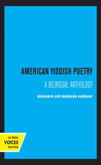 American Yiddish Poetry by Barbara Harshav, Benjamin Harshav
