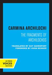 The Fragments of Archilochos by Carmina Archilochi