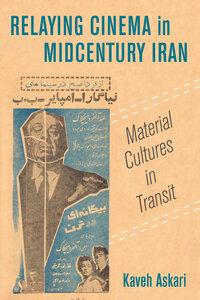 Relaying Cinema in Midcentury Iran by Kaveh Askari