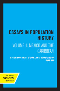 Essays in Population History, Volume One by Sherburne F. Cook, Woodrow Borah