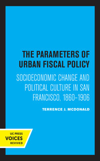 The Parameters of Urban Fiscal Policy by Terrence J. McDonald