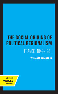 The Social Origins of Political Regionalism by William Brustein