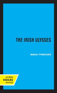 The Irish Ulysses by Maria Tymoczko